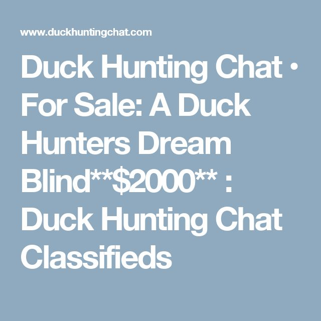 Duck Hunting Chat • For Sale: A Duck Hunters Dream Blind**$2000** : Duck Hunting Chat Classifieds