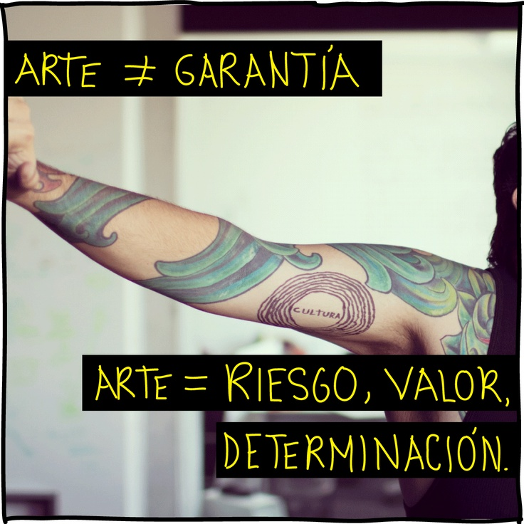 Arte ≠ Garantía  Arte = Riesgo, Valor, Determinación