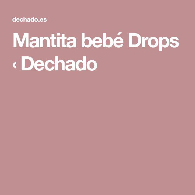 Mantita bebé Drops ‹ Dechado