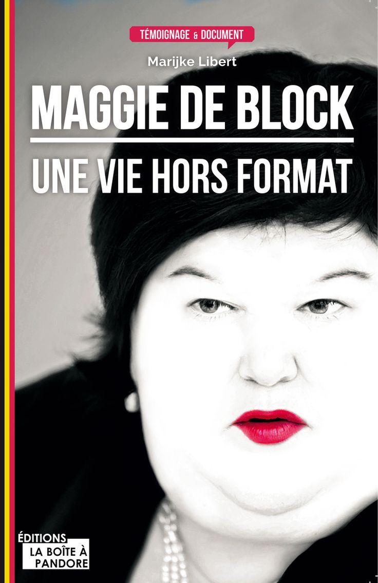 Maggie De Block : Une vie hors format • Marijke Libert