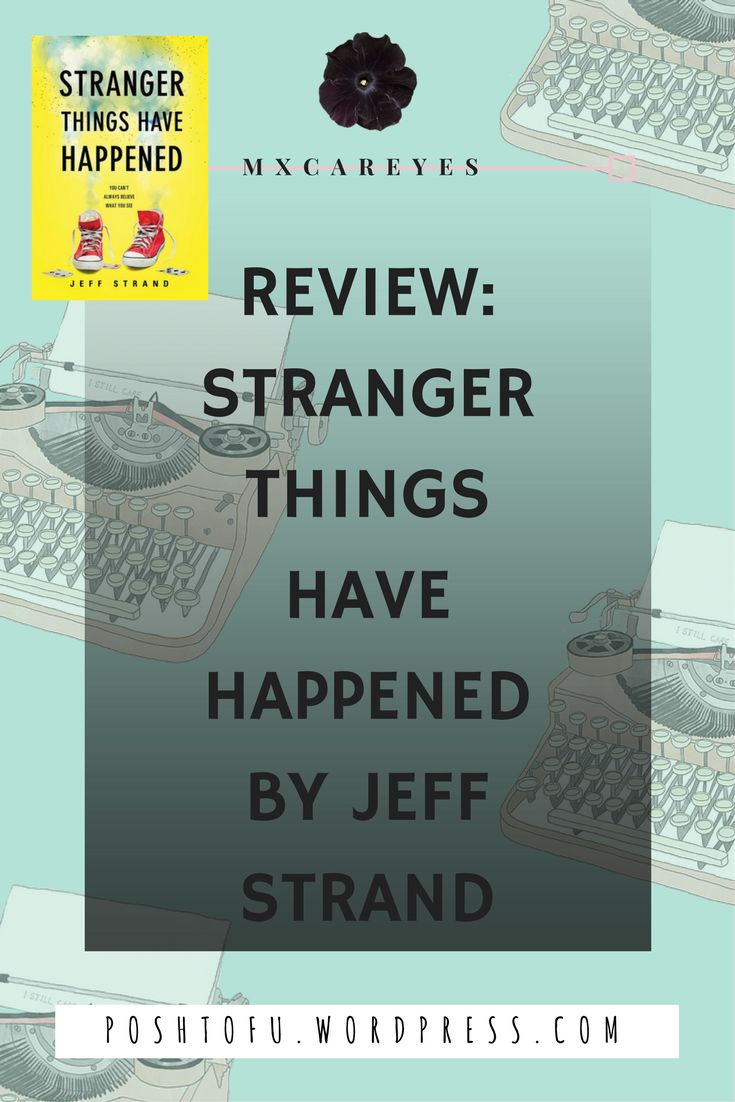 Review: Stranger Things Have Happened by Jeff Strand   book review, book blog, i review bookS, book reviewer, filipino blogger, filipino book bloggers
