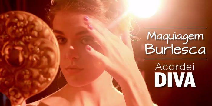http://acordeidiva.com.br/site/maquiagem-burlesca-tutorial/