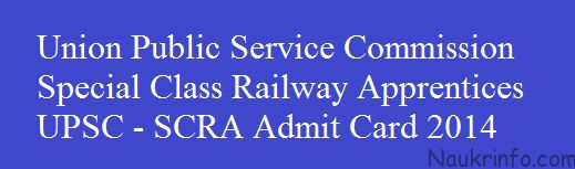 UPSC SCRA (Union Public Service Commission Special Class Railway Apprentices) has been revealed the admit card for the student who applied for the exam of