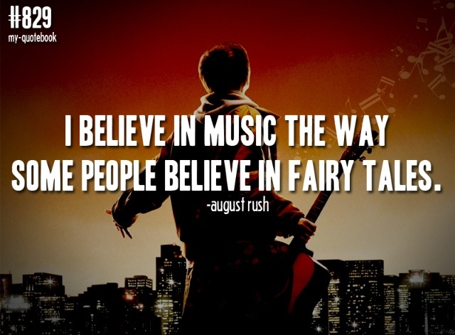25+ best August Rush Quotes on Pinterest | August rush ...