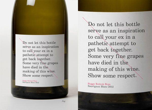 """♠ Les producteurs de ce Sauvignon blanc rappellent sur l'étiquette ce à quoi leur vin ne doit PAS servir : """"Ne laissez pas cette bouteille être un prétexte pour appeler votre ex et essayer de recoller les morceaux avec elle. De très bons raisins sont morts dans la fabrication de ce vin. Respectez-les !"""" ^^ ♠"""