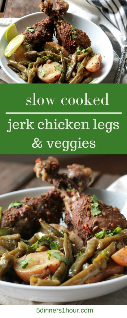 Slow Cooker Jerk Chicken Leg Dinner WITH VEGETABLES all in one pot! YUM Great flavor. The family devoured it and I didn't have to cook when I got home.   5dinners1hour.com