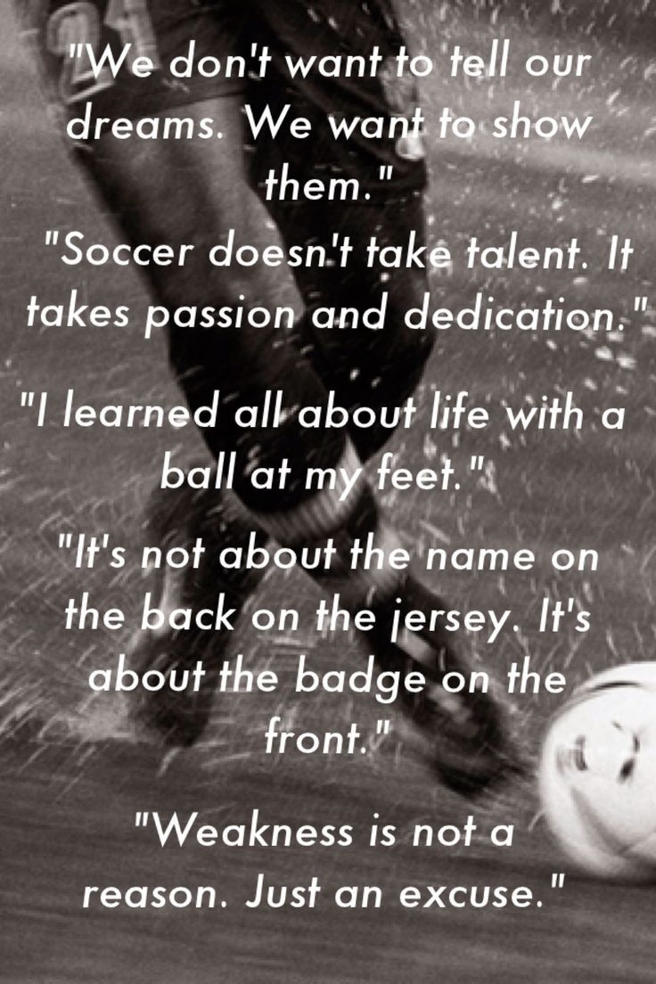 Soccer- I LOVE playing. It distracts me from my problems and allows me to release my emotions. Even though I can't play right now, hopefully I'll be able to play by when the season begins or next season and I will come back stronger to catch up for the missed time (: Soccer Quotes #Soccer #Quotes