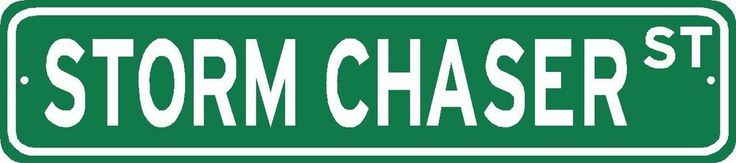 STORM CHASER Street Sign tornado alley tornadoes gift hurricane weather gag