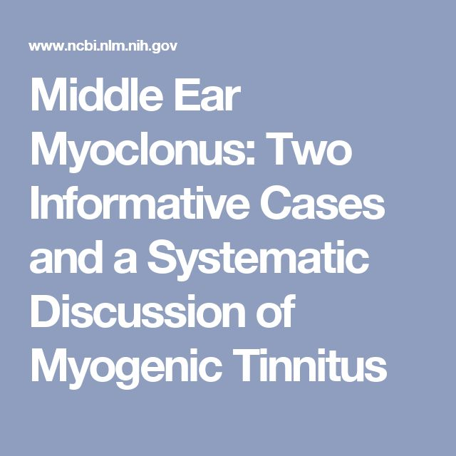 Middle Ear Myoclonus: Two Informative Cases and a Systematic Discussion of Myogenic Tinnitus