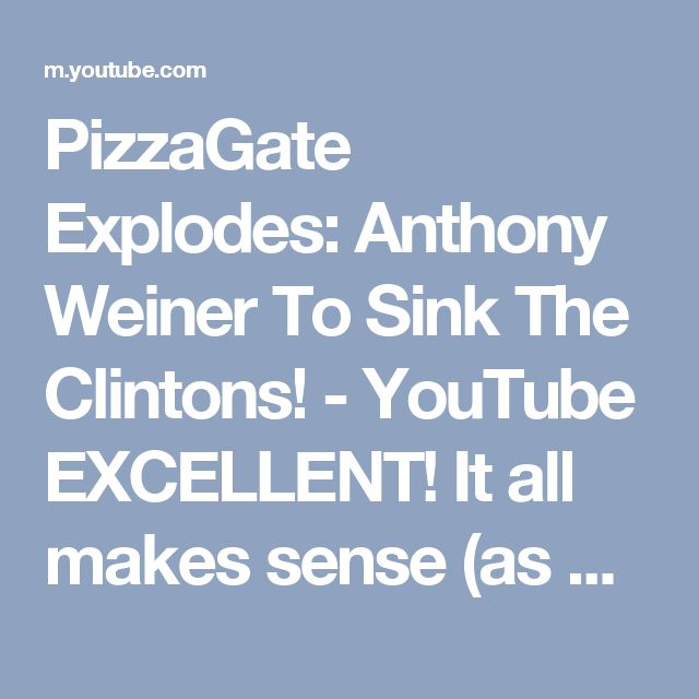 PizzaGate Explodes: Anthony Weiner To Sink The Clintons! - YouTube EXCELLENT! It all makes sense (as disgusting as it is.)