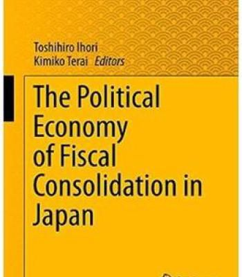 The Political Economy Of Fiscal Consolidation In Japan PDF
