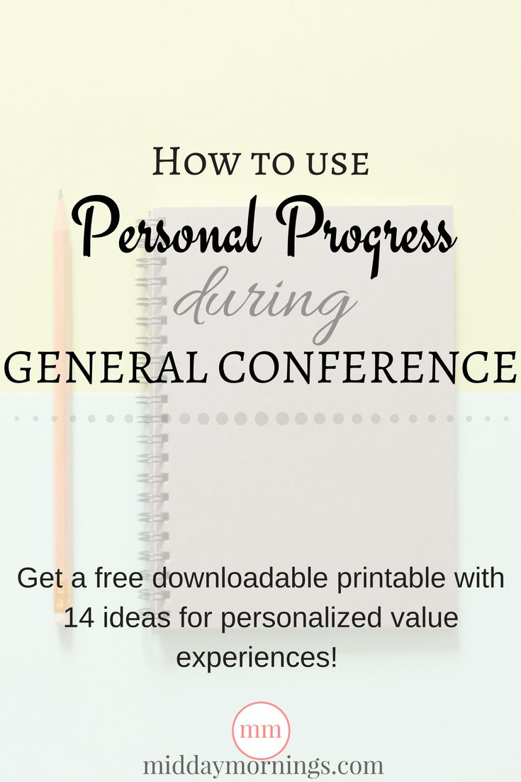 Personal Progress and General Conference are a great fit! Click through to see ideas on how to mesh the two at MiddayMornings.com