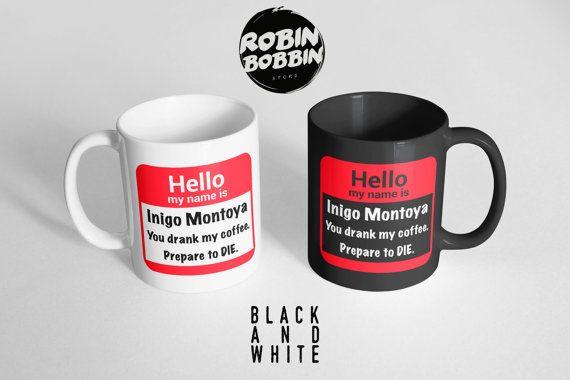 My Name Is Inigo Montoya Prepare To Die  Funny by RobinBobbinStore