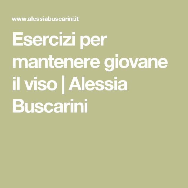 Esercizi per mantenere giovane il viso | Alessia Buscarini