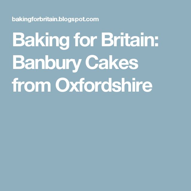 Baking for Britain: Banbury Cakes from Oxfordshire