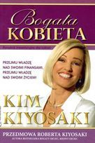 """""""Bogata Kobieta. Poradnik Inwestycyjny dla Kobiet""""-Kiyosaki Kim, czyli lektura dla każdej kobiety, która chce być finansowo niezależna.  Cena książki - ok. 43zł #finanse #financialfreedom"""