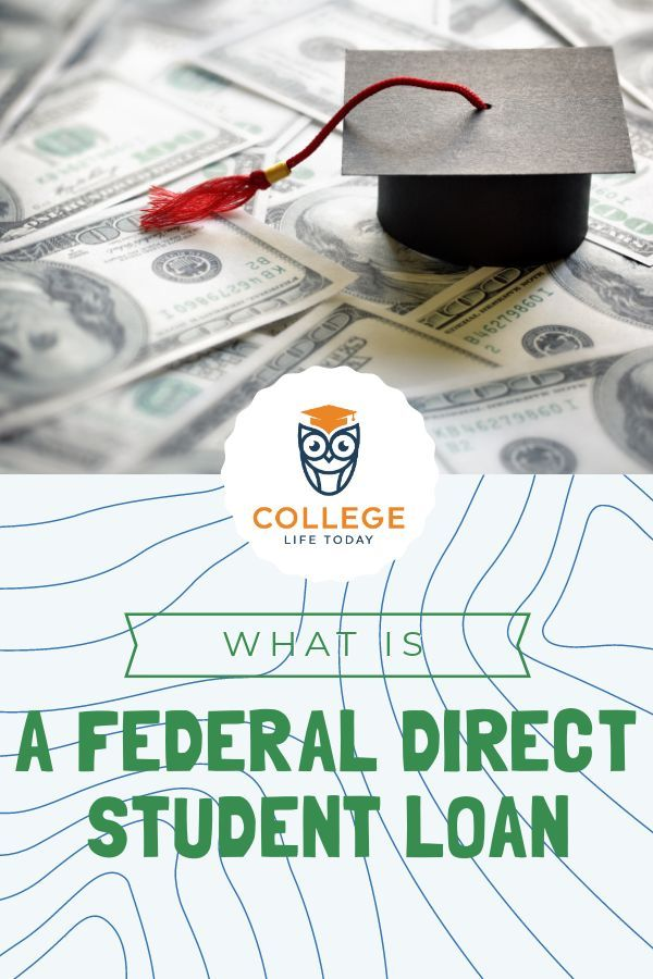 What Is A Federal Direct Student Loan College Life Today Student Loans Paying Student Loans Refinancing Student Loans