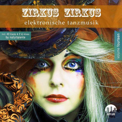 Zirkus Zirkus Vol 14 – Elektronische Tanzmusik [City Life] MP3 320 » Minimal…