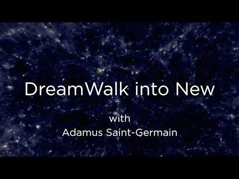 DreamWalk into New - Adamus Saint-Germain