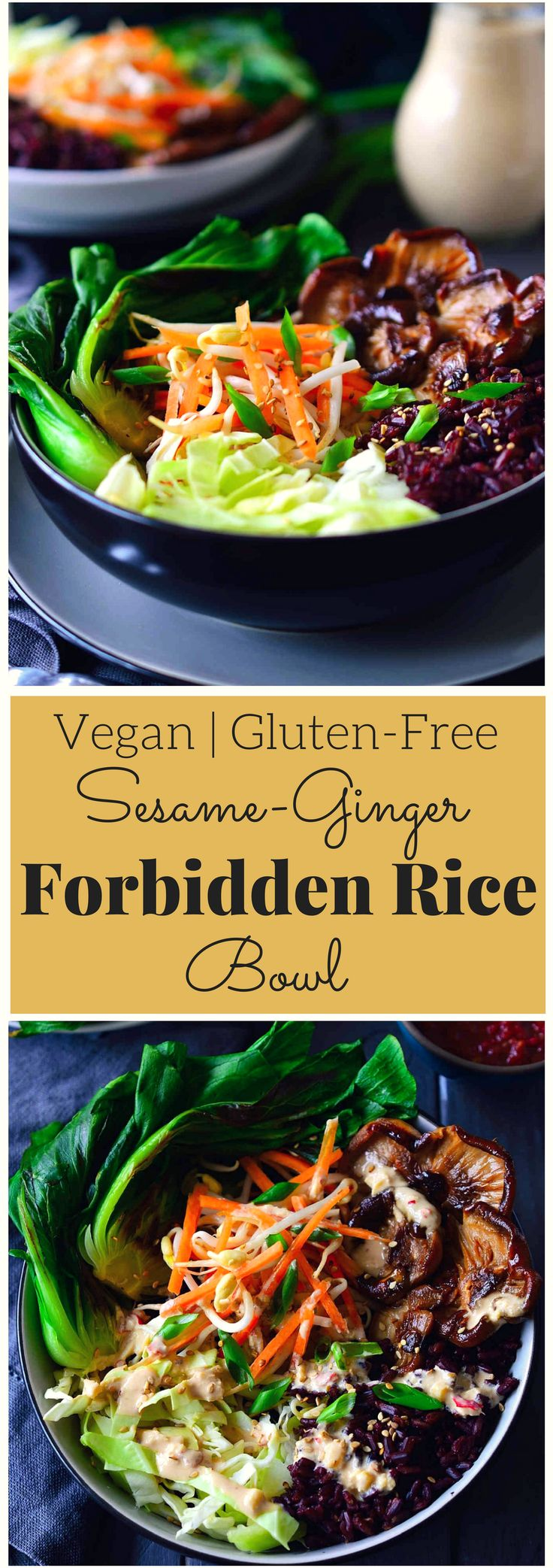 This vegan forbidden rice bowl with bok choy, shiitake mushrooms, crispy vegetables and sesame-ginger sauce is all you need for an easy, healthy and filling vegan dinner.