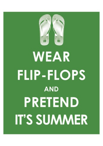 Love flip flops! That's why I start wearing them in EARLY spring before anyone else!!!: Shoes, Calm, Winter, Life, Wear Flipflop, Beaches Quotes, Flip Flops, Pretend, Summer