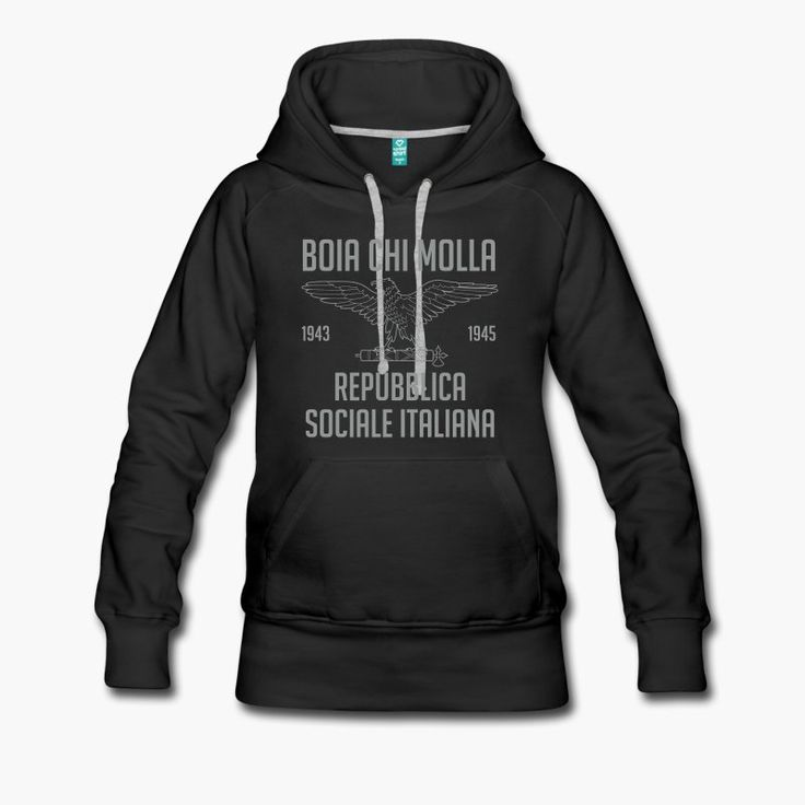 "A ""RSI"" hoodie. This one has the wartime slogan ""Boia chi molla"" as a bonus. It can be translated as ""death to the traitors"" or ""cursed be the traitors"". Nice. tags: fascism, RSI, Salo republic, fascist, Mussolini, second world war  https://shop.spreadshirt.fi/revolt-noir/""rsi - boia chi molla""-A106381547?appearance=2"