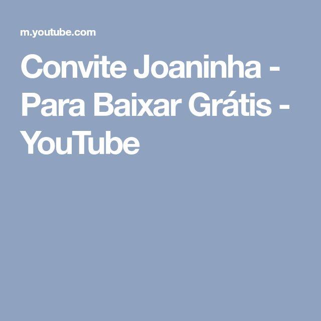 Convite Joaninha - Para Baixar Grátis - YouTube