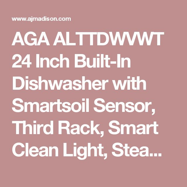 AGA ALTTDWVWT 24 Inch Built-In Dishwasher with Smartsoil Sensor, Third Rack, Smart Clean Light, Steamware Grips, Easy-Lift Racks, Wave-Touch Controls, 15 Place Settings, 6 Cycles, Stainless Steel Tub, Energy Star Rated and 51 dBA: Vintage White