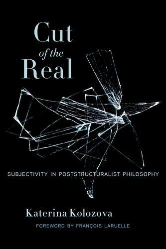 Cut of the Real: Subjectivity in Poststructuralist Philosophy (Insurrections: Critical Studies in Religion, Politics, and Culture) by Katerina Kolozova et al., http://www.amazon.com/dp/0231166109/ref=cm_sw_r_pi_dp_eISywb1NJ22XC