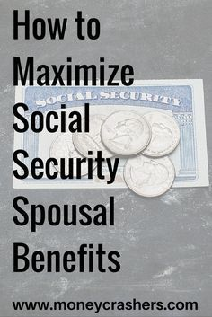Do you know how to maximize your social security spousal benefits?
