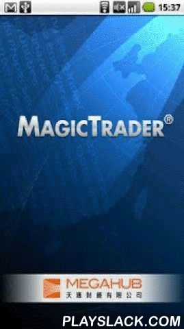 """MagicTrader Plus  Android App - playslack.com , MagicTrader Plus 3.0 is a real-time streaming quotes native app which is investing dream tool for pursuing speed and reliability. Its smooth and stable execution provides superior user experience, outperforming other WAP/WEB browser interface products. MagicTrader 3.0 combined with PowerTicker 2.0 --- another significant product for desktop computer, consisting innovative """"one account, multi platforms"""" service package. One single subscription…"""