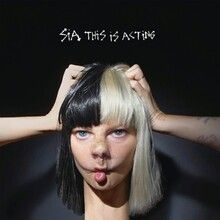 Sia - This Is Acting (2016)
