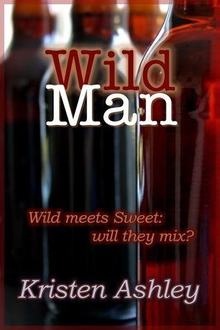Wild Man (Dream Man, #2): Worth Reading, Dreams Man, Man Dreams, Books Worth, Kristen Ashley, Display Cases, Wild Man, Favorite Books, Man Series