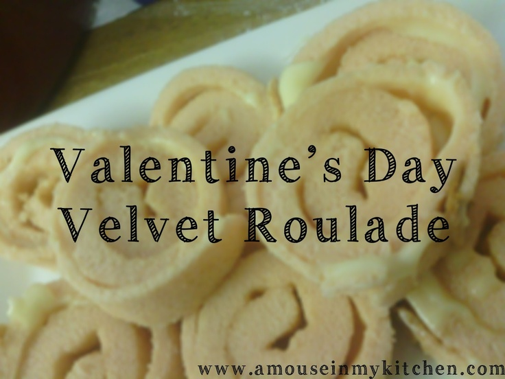 Recipe #10: Valentine's Day Velvet Roulade | There's a mouse in my kitchen, but I'll live my life anyway