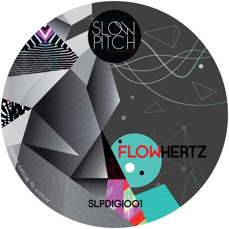 slpdigi001 Flowhertz  http://www.slowpitch.biz/portfolio/1-catalogue/ http://www.beatport.com/release/flowhertz/857756