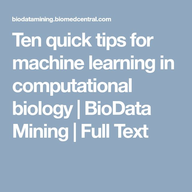 Ten quick tips for machine learning in computational biology | BioData Mining | Full Text