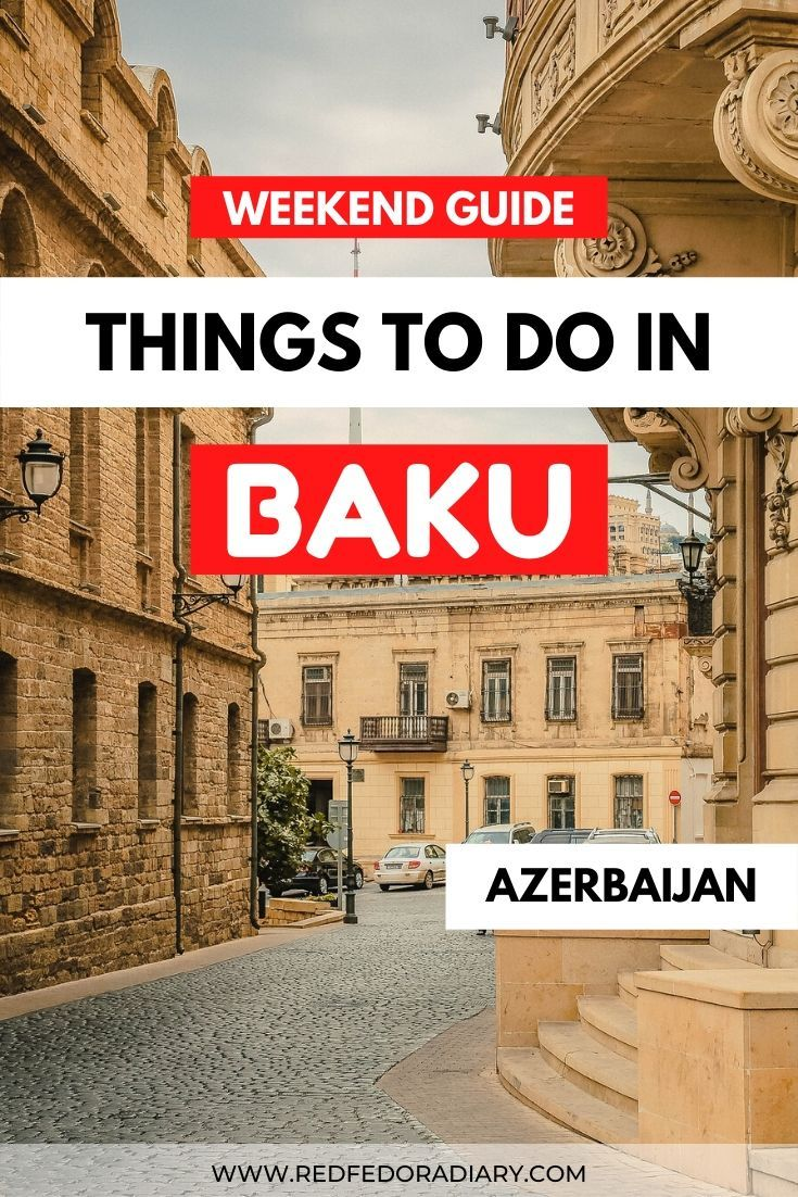 12 Excellent Things To Do In Baku On A Weekend Azerbaijan Travel Travel Destinations Asia World Travel Guide
