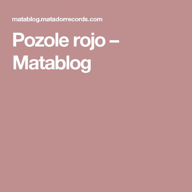 Pozole rojo – Matablog