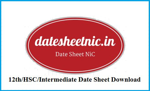12th Class Time Table 2018, Intermediate/HSC Exam Scheme/Time Table PDF Download, Check 12th Class Date Sheet 2018, 12th Exam Date Sheet PDF