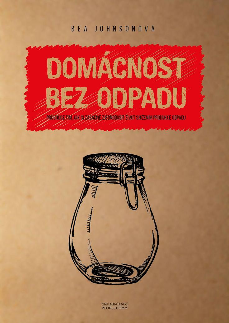 """""""Bible"""" Zero Waste stylu v češtině :-)"""