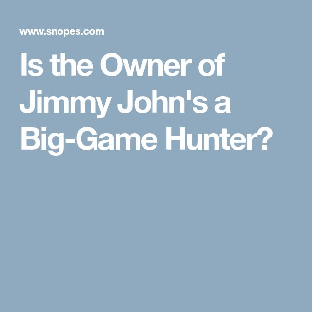 Is the Owner of Jimmy John's a Big-Game Hunter?