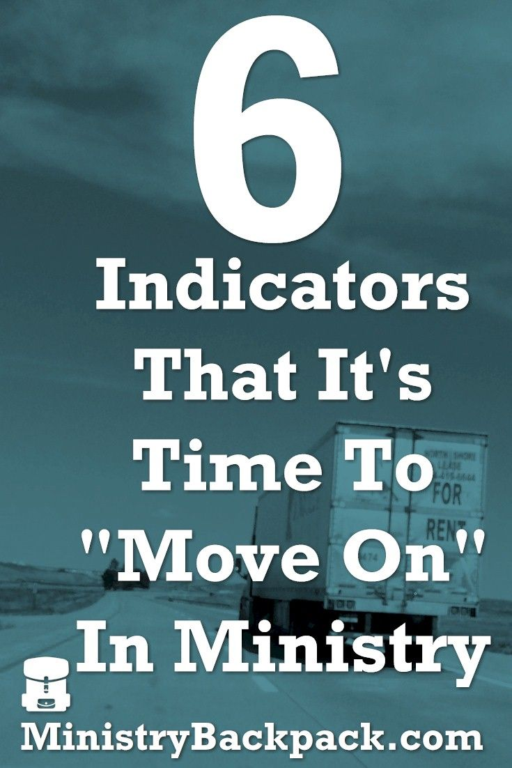 """6 Indicators That It's Time To """"Move On"""" In Ministry 