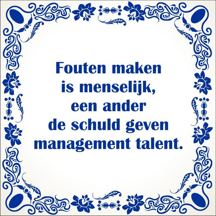 Fouten maken is menselijk, een ander de schuld geven is management talent.