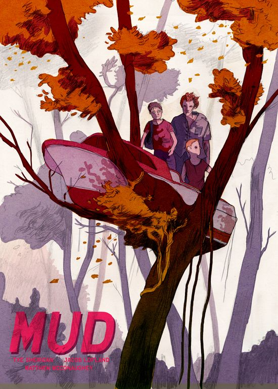 "I just watched ""Mud""!"