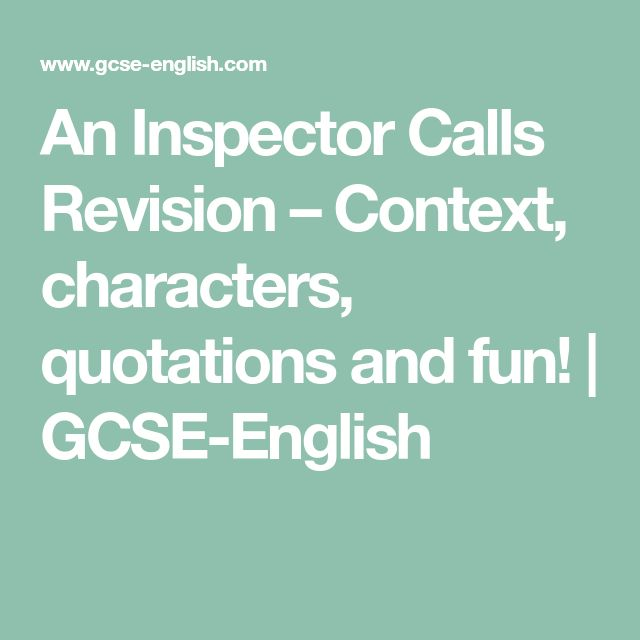 An Inspector Calls Revision – Context, characters, quotations and fun! | GCSE-English