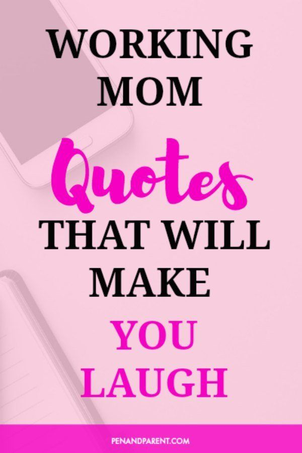 Working Mom Quotes Need encouragement and inspiration as a working mom? | Parenting  Working Mom Quotes