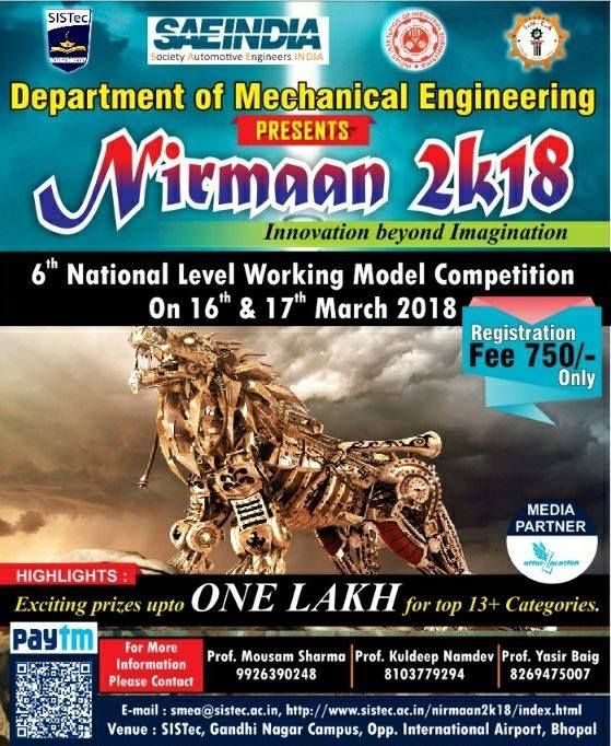 #SISTec presents #Nirmaan2K18- A two days working model competition for the young. This is the successive sixth year, the department of mechanical engineering, #SISTec Gandhinagar is organizing #Nirmaan2k18 on 16th & 17th March 2018 in association with SAE India student chapter, IIIE student chapter and #SISTec Mechanical Engineers Association (SMEA) Contact: 9926390248, 9993945547.  More Information Kindly visit us:http://www.sistec.ac.in/ #SISTec(Sagar Group of Institutions-SISTec)