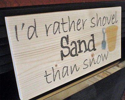 Beach sign, beach decor ,nautical decor, Id rather shovel sand than snow | Home  Garden, Home Décor, Plaques  Signs | eBay!