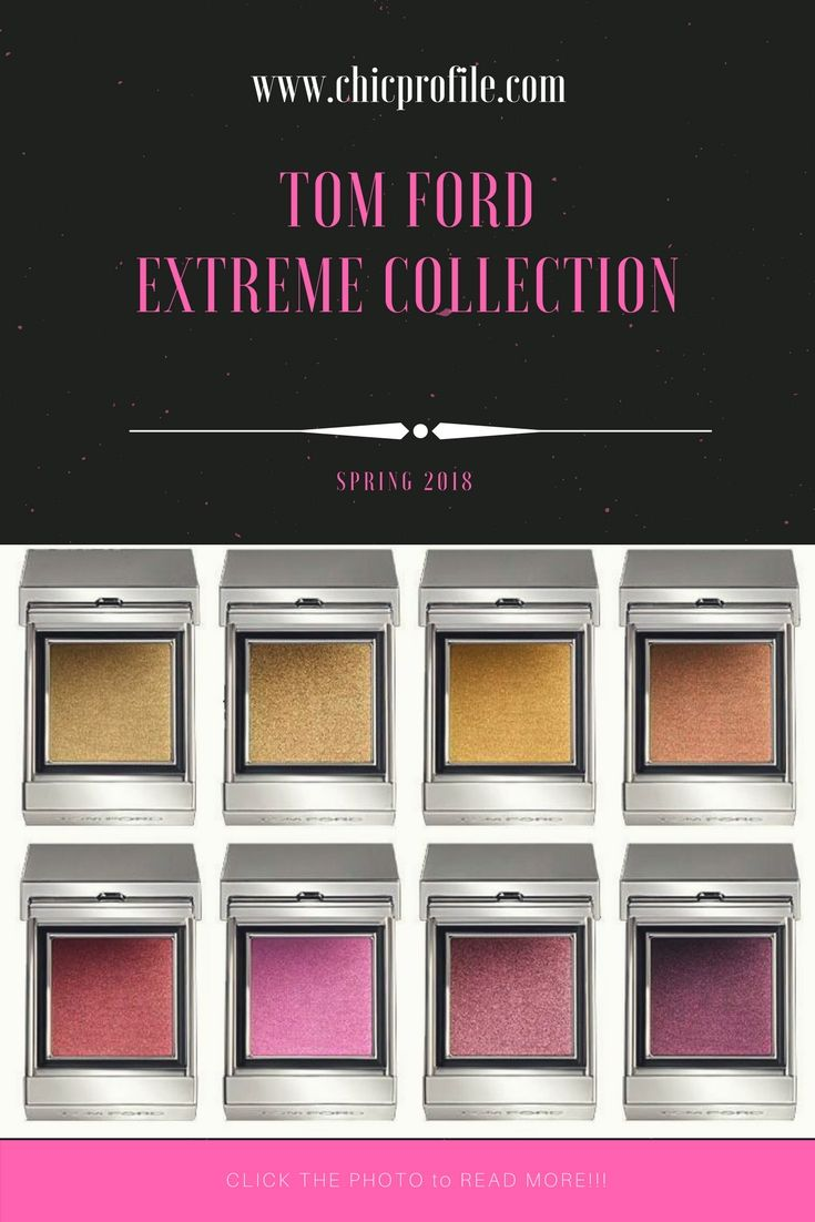 This Spring we are in for a treat with the new Tom Ford Extreme Collection. As I said the other day, this is just the first part of Tom Ford Spring 2018 Beauty Collection. via @Chicprofile