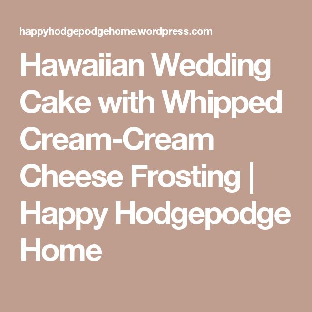 hawaiian wedding cake with whipped cream cheese frosting recipe les 935 meilleures images 224 propos de my stuff sur 15135